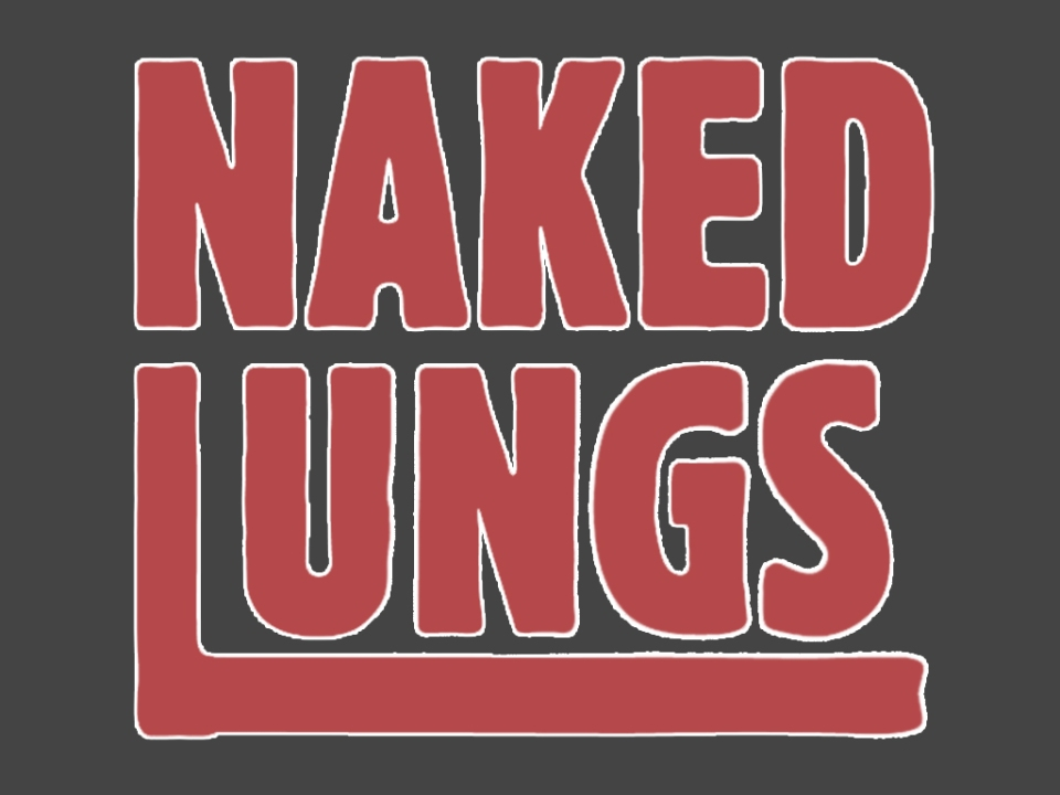 naked lungs